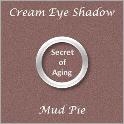 Cream Eye Shadow Mud Pie by Secret of Aging