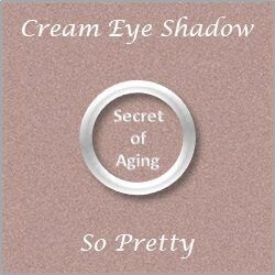 Cream Eye Shadow So Pretty by Secret of Aging